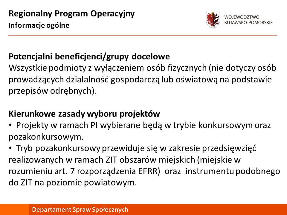 Regionalny Program Operacyjny Informacje ogólne Potencjalni beneficjenci/grupy docelowe Wszystkie podmioty z wyłączeniem osób fizycznych (nie dotyczy