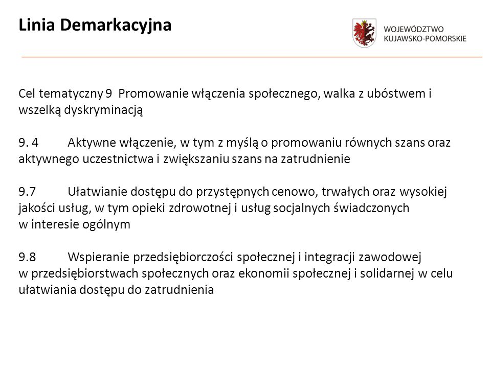 Linia Demarkacyjna Cel tematyczny 9 Promowanie włączenia społecznego, walka z ubóstwem i wszelką dyskryminacją 9.