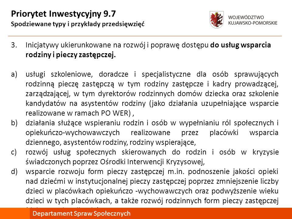 Priorytet Inwestycyjny 9.7 Spodziewane typy i przykłady przedsięwzięć 3.Inicjatywy ukierunkowane na rozwój i poprawę dostępu do usług wsparcia rodziny