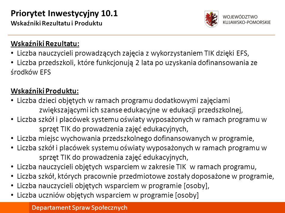 Priorytet Inwestycyjny 10.1 Wskaźniki Rezultatu i Produktu Wskaźniki Rezultatu: Liczba nauczycieli prowadzących zajęcia z wykorzystaniem TIK dzięki EF