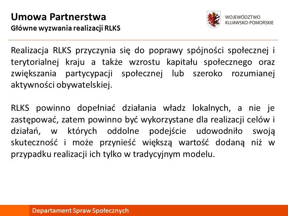 Umowa Partnerstwa Główne wyzwania realizacji RLKS Realizacja RLKS przyczynia się do poprawy spójności społecznej i terytorialnej kraju a także wzrostu