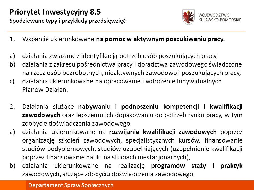 Priorytet Inwestycyjny 9.7 Spodziewane typy i przykłady przedsięwzięć 2.Wsparcie na rzecz poprawy dostępu do usług zdrowotnych i rehabilitacji leczniczej służącej przeciwdziałaniu wykluczeniu społecznemu.