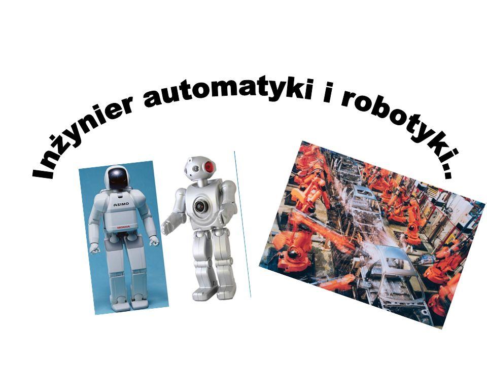 Charakterystyka Praca inżyniera automatyki i robotyki związana jest z wykonywaniem projektowania, analizy i modelowania rożnego rodzaju obiektów i robotów przemysłowych, części i zespołów posiadających automatyczną możliwość regulacji działania i sterowania.