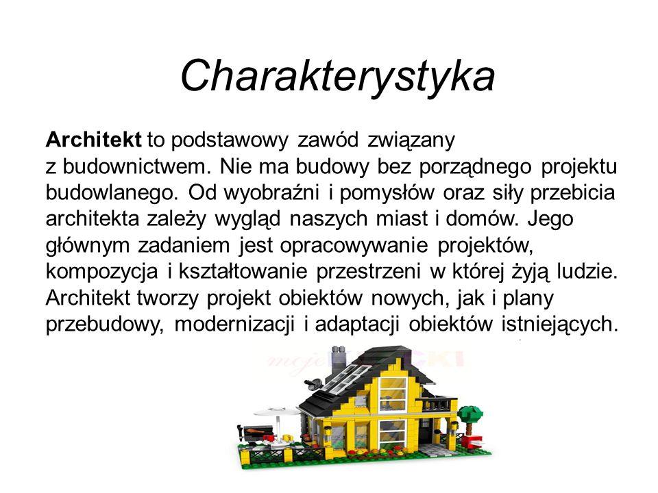 Charakterystyka Architekt to podstawowy zawód związany z budownictwem.