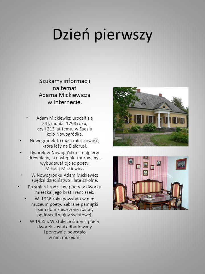 Dzień pierwszy Szukamy informacji na temat Adama Mickiewicza w Internecie.