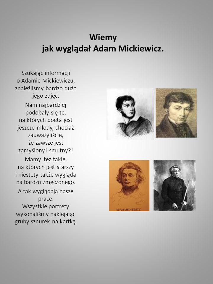 Wiemy jak wyglądał Adam Mickiewicz.