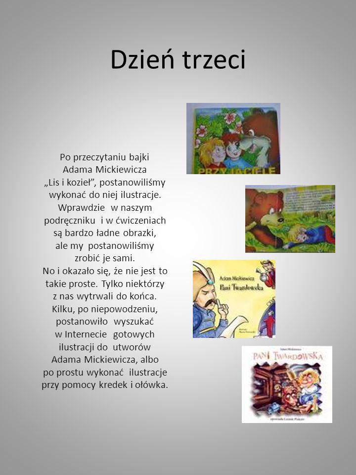 """Dzień trzeci Po przeczytaniu bajki Adama Mickiewicza """"Lis i kozieł , postanowiliśmy wykonać do niej ilustracje."""