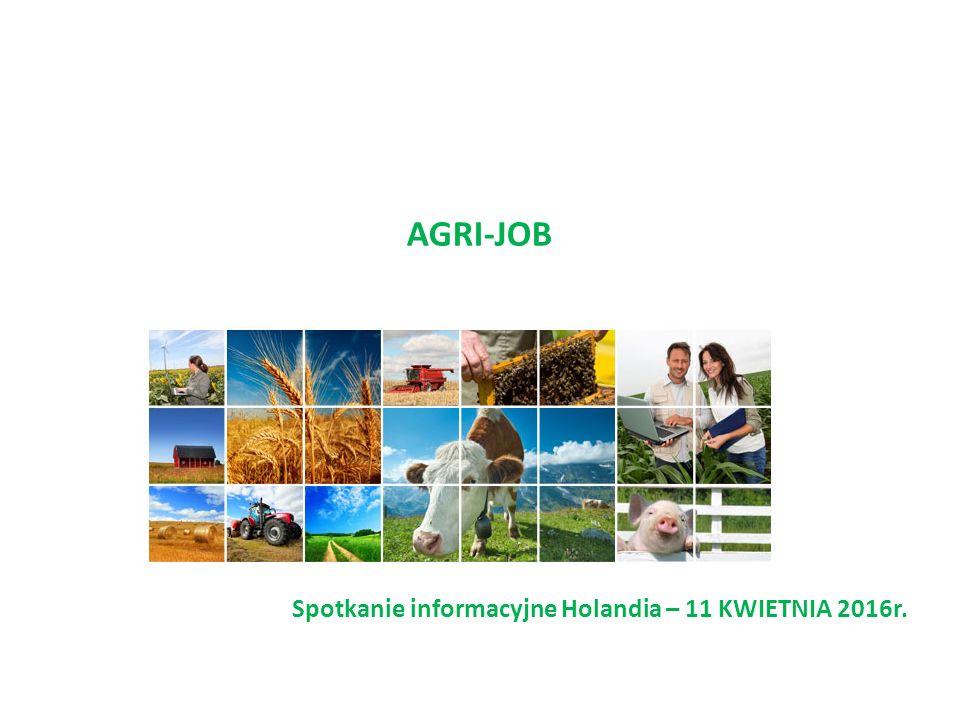 AGRI-JOB Spotkanie informacyjne Holandia – 11 KWIETNIA 2016r.