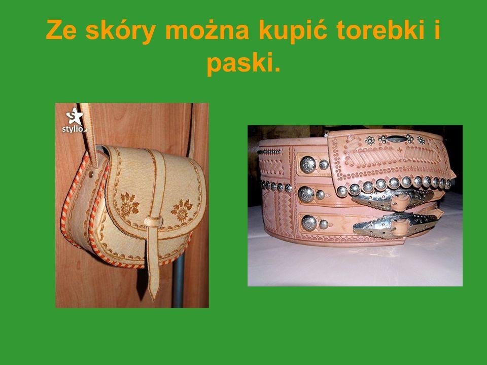 Ze skóry można kupić torebki i paski.