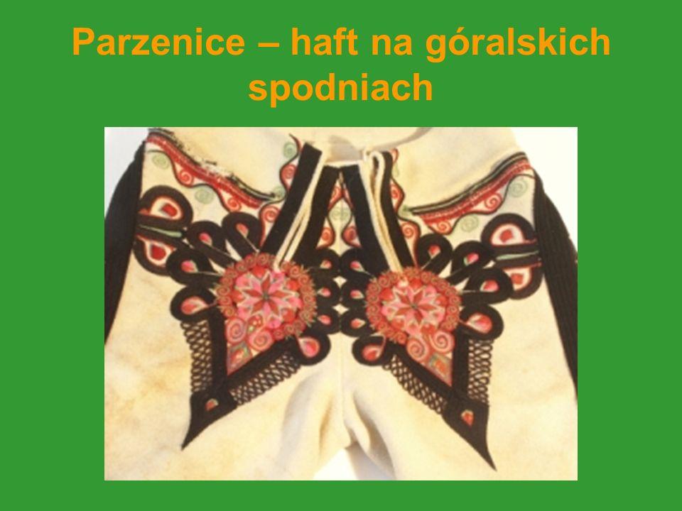 Parzenice – haft na góralskich spodniach