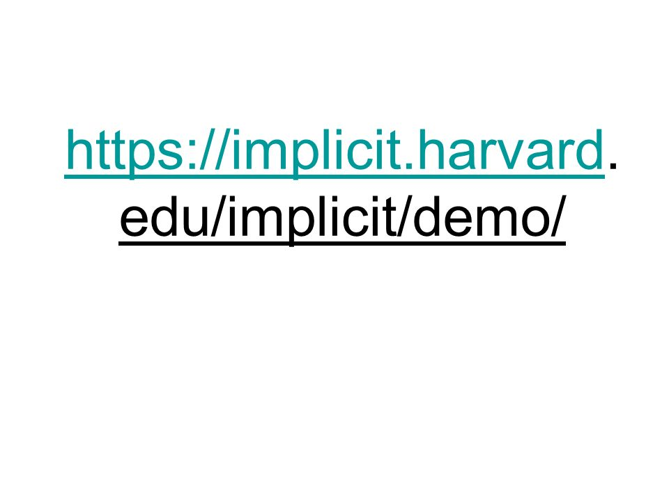 https://implicit.harvardhttps://implicit.harvard. edu/implicit/demo/