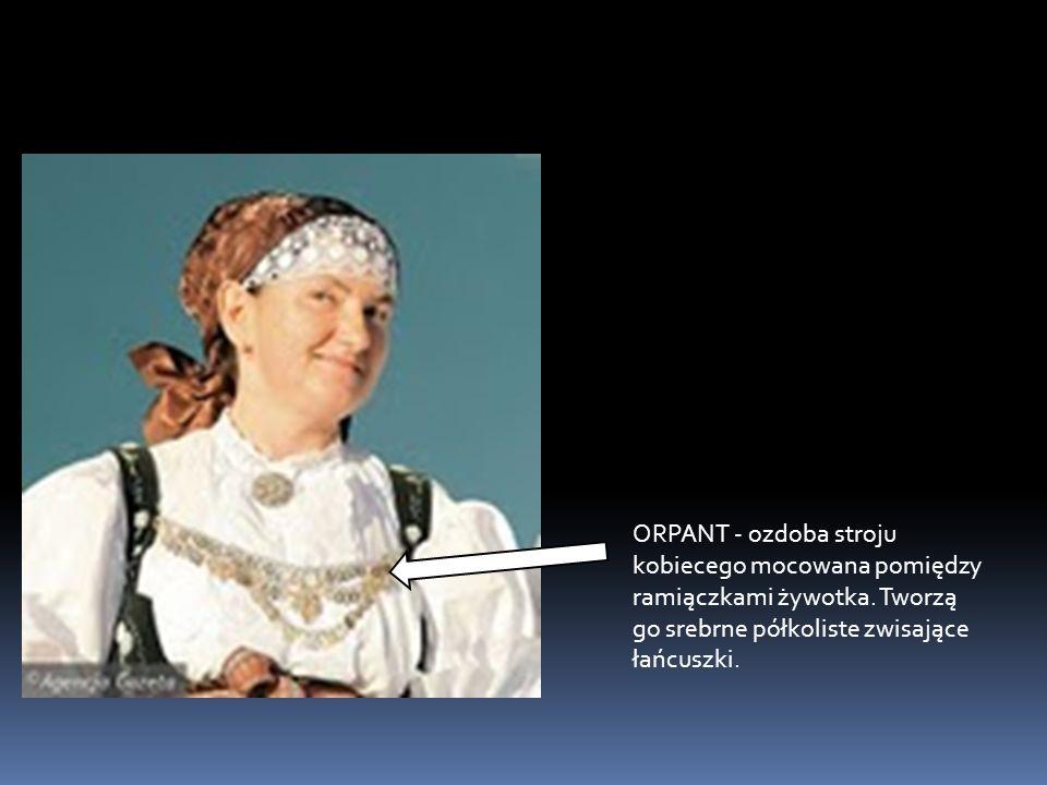ORPANT - ozdoba stroju kobiecego mocowana pomiędzy ramiączkami żywotka.