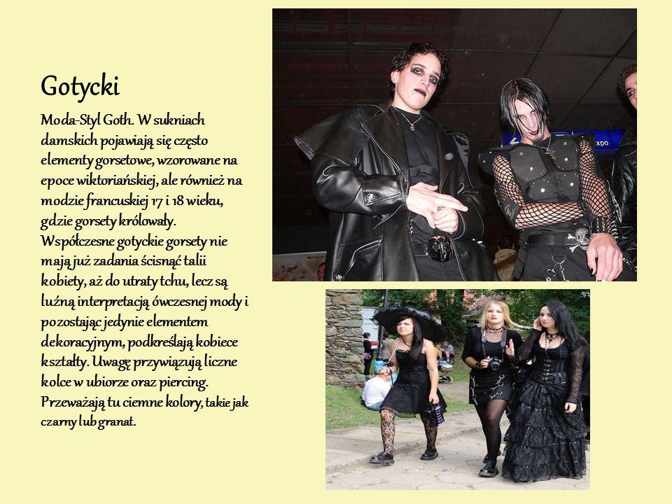 Gotycki Moda-Styl Goth. W sukniach damskich pojawiają się często elementy gorsetowe, wzorowane na epoce wiktoriańskiej, ale również na modzie francusk