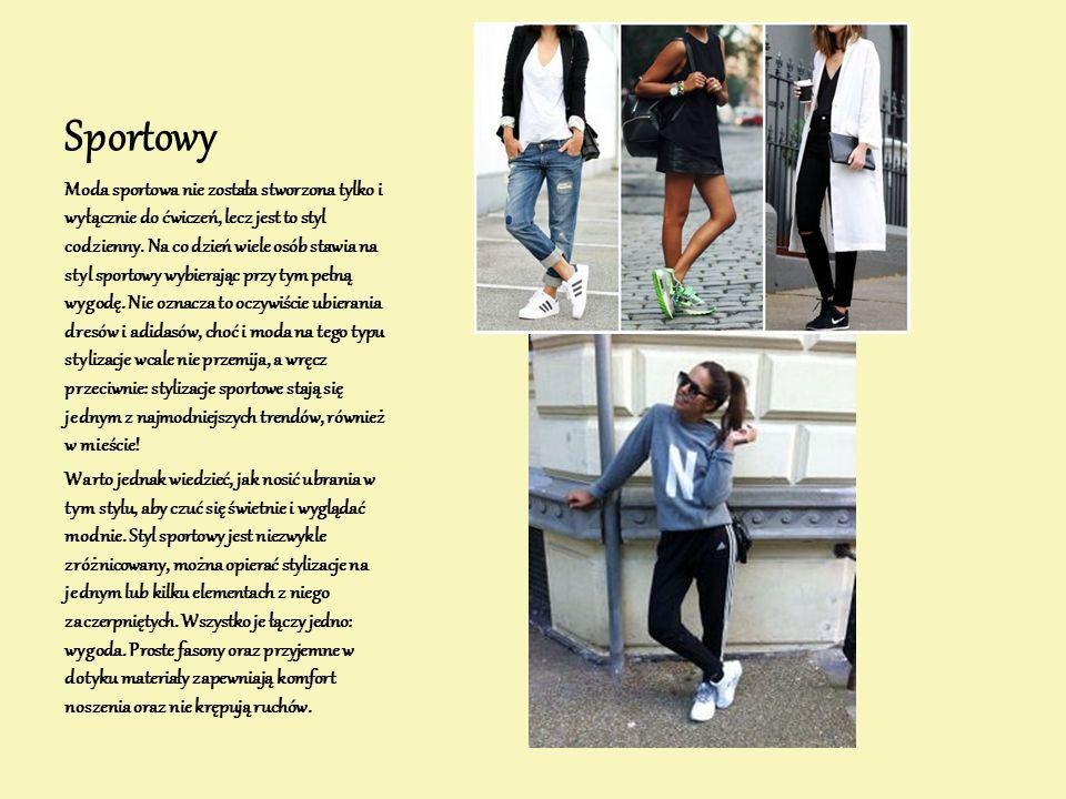 Sportowy Moda sportowa nie została stworzona tylko i wyłącznie do ćwiczeń, lecz jest to styl codzienny.