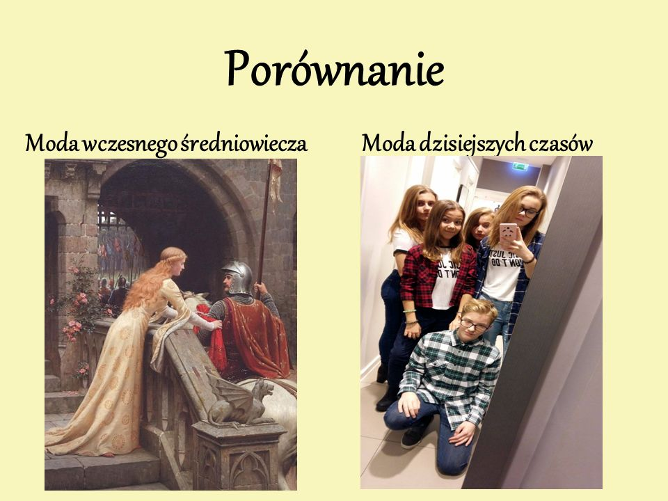 Porównanie Moda wczesnego średniowieczaModa dzisiejszych czasów