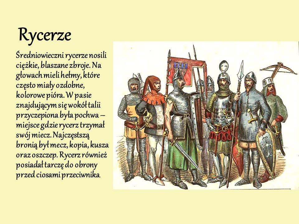 Rycerze Średniowieczni rycerze nosili ciężkie, blaszane zbroje. Na głowach mieli hełmy, które często miały ozdobne, kolorowe pióra. W pasie znajdujący
