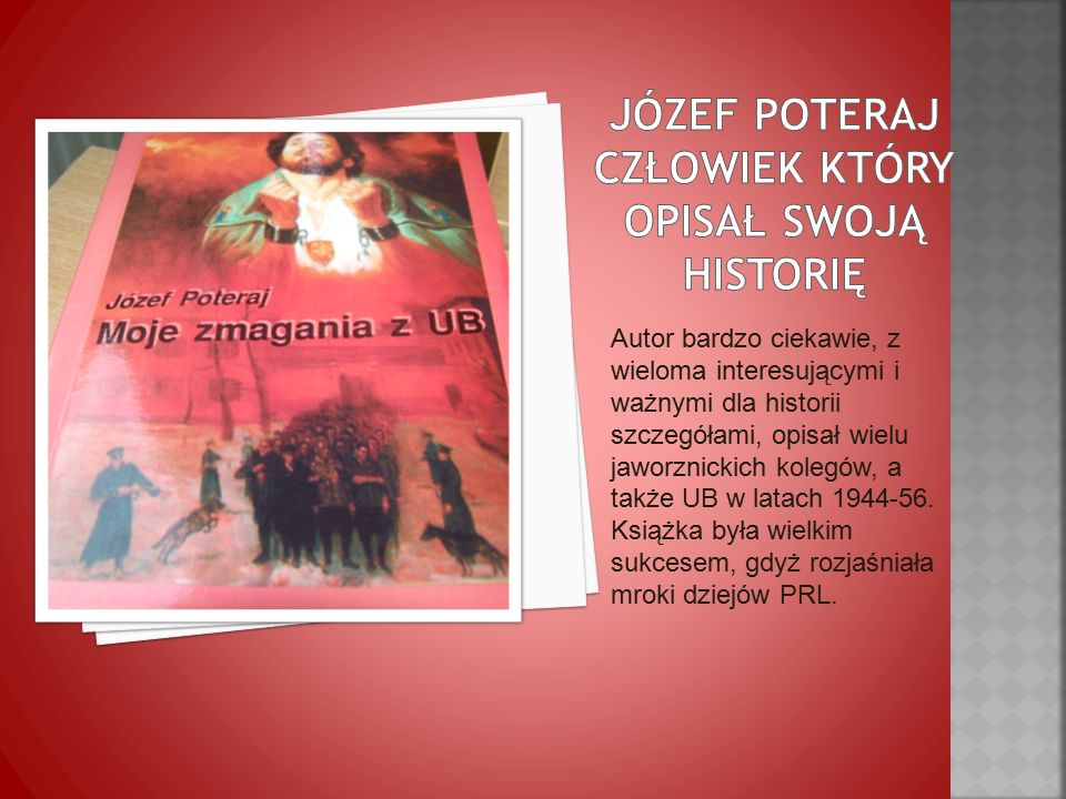 Autor bardzo ciekawie, z wieloma interesującymi i ważnymi dla historii szczegółami, opisał wielu jaworznickich kolegów, a także UB w latach 1944-56.