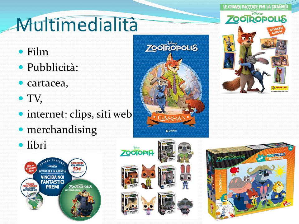 Multimedialità Film Pubblicità: cartacea, TV, internet: clips, siti web merchandising libri