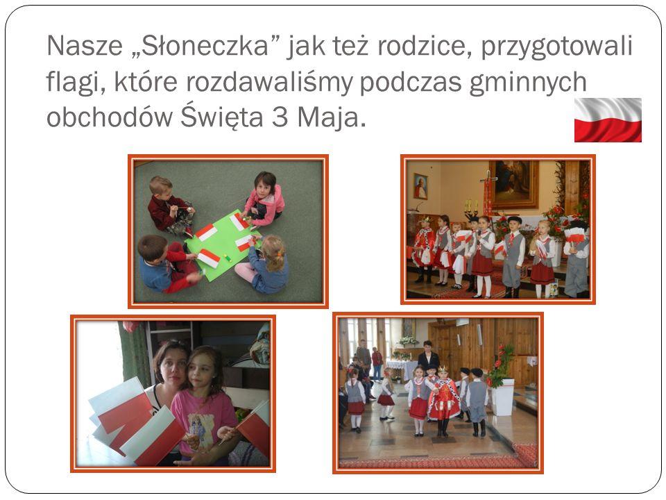 """Nasze """"Słoneczka"""" jak też rodzice, przygotowali flagi, które rozdawaliśmy podczas gminnych obchodów Święta 3 Maja."""