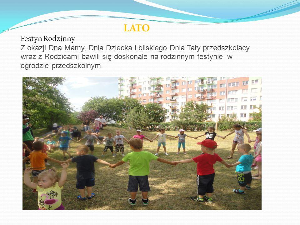 LATO Festyn Rodzinny Z okazji Dna Mamy, Dnia Dziecka i bliskiego Dnia Taty przedszkolacy wraz z Rodzicami bawili się doskonale na rodzinnym festynie w ogrodzie przedszkolnym.