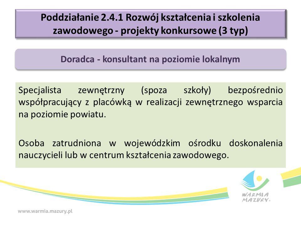 Poddziałanie 2.4.1 Rozwój kształcenia i szkolenia zawodowego - projekty konkursowe (3 typ) Specjalista zewnętrzny (spoza szkoły) bezpośrednio współpra