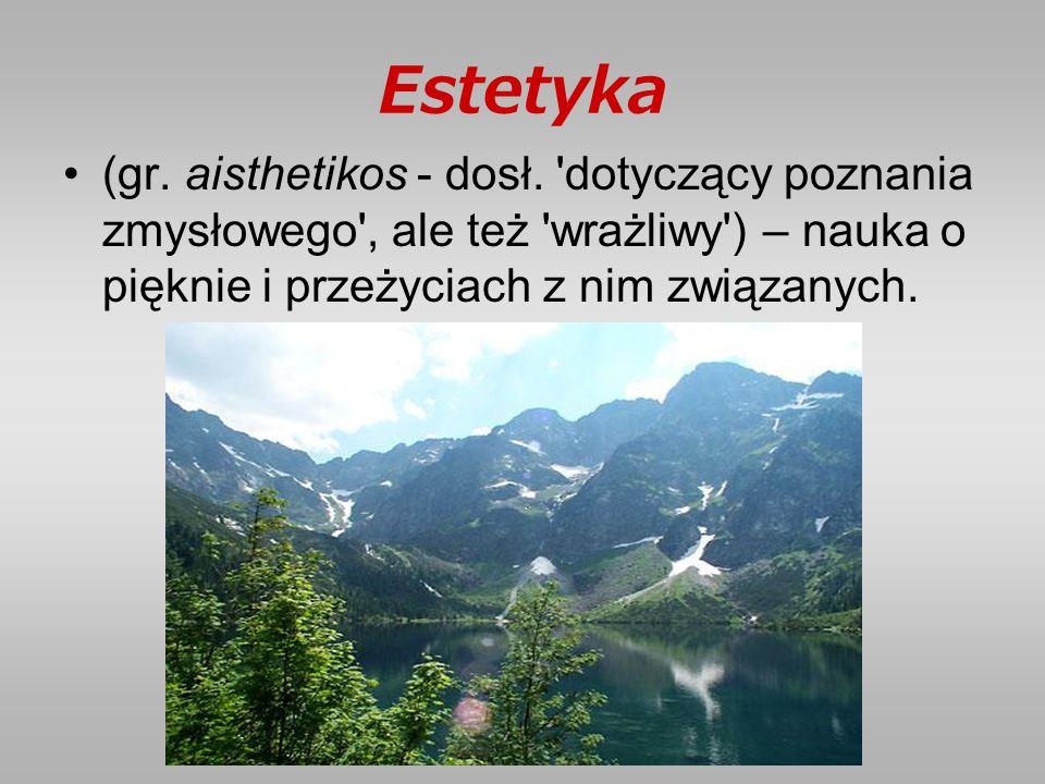 Estetyka (gr. aisthetikos - dosł.