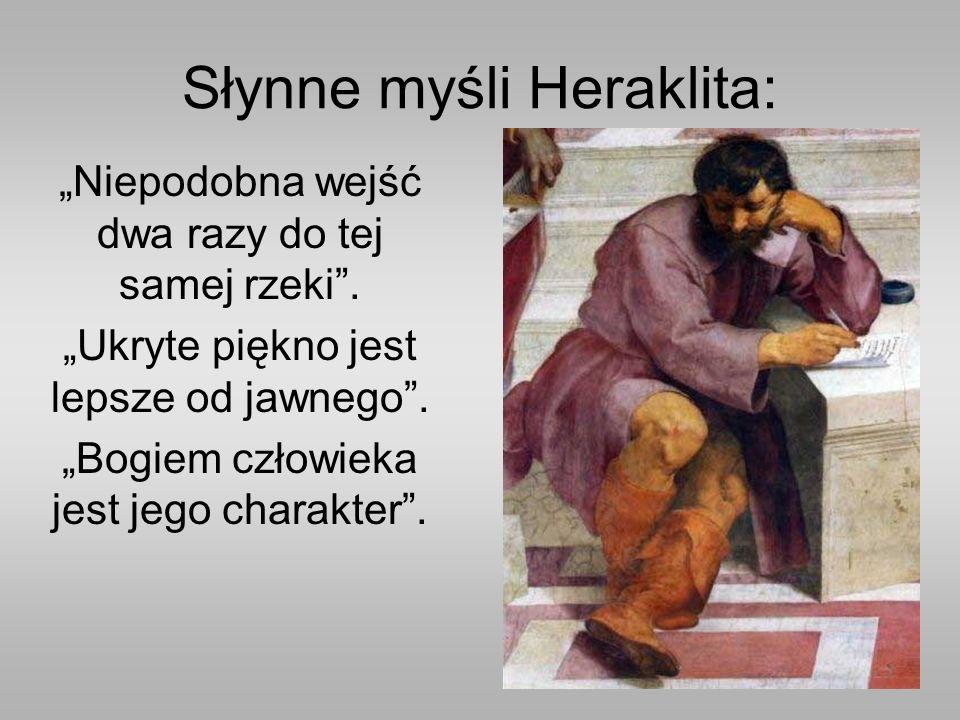 """Słynne myśli Heraklita: """"Niepodobna wejść dwa razy do tej samej rzeki ."""