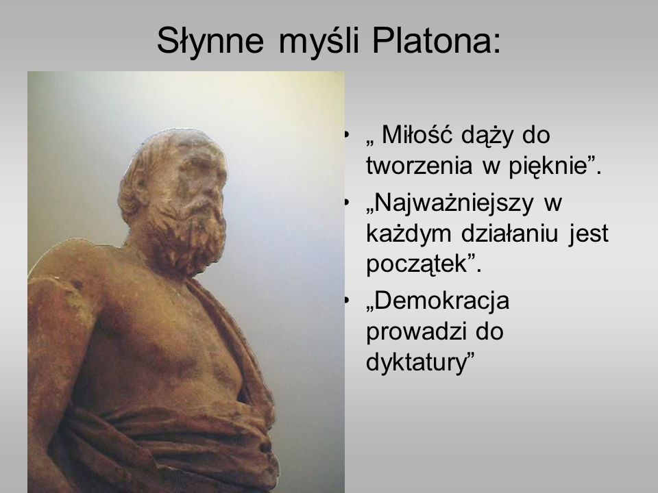 """Słynne myśli Platona: """" Miłość dąży do tworzenia w pięknie ."""