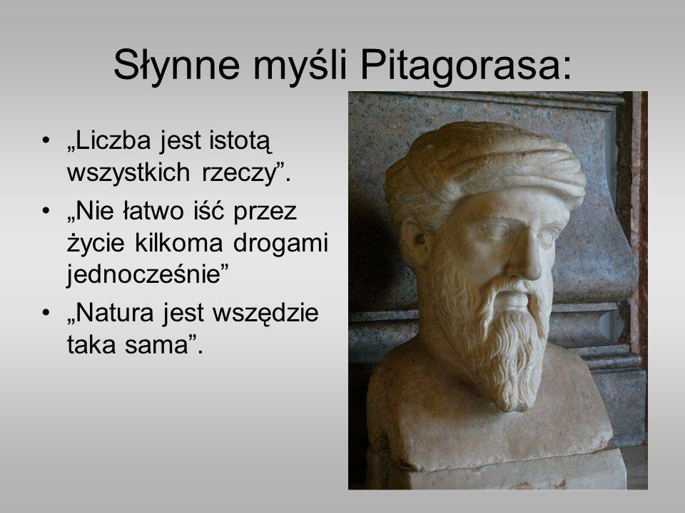 """Słynne myśli Pitagorasa: """"Liczba jest istotą wszystkich rzeczy ."""