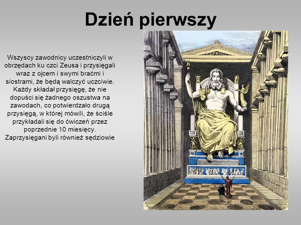 Dzień pierwszy Wszyscy zawodnicy uczestniczyli w obrzędach ku czci Zeusa i przysięgali wraz z ojcem i swymi braćmi i siostrami, że będą walczyć uczciwie.