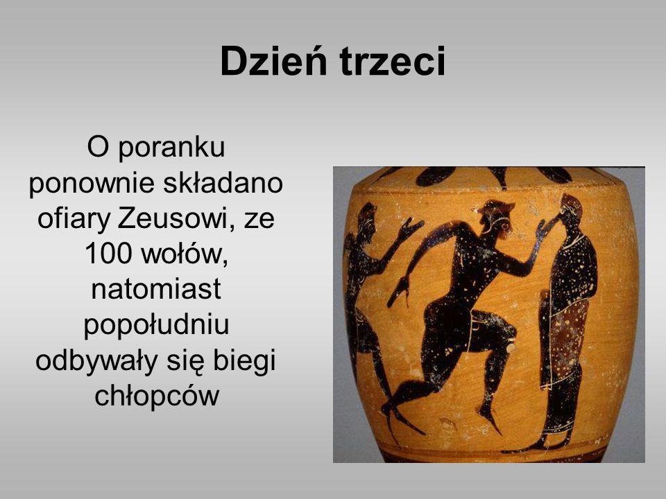 Dzień trzeci O poranku ponownie składano ofiary Zeusowi, ze 100 wołów, natomiast popołudniu odbywały się biegi chłopców