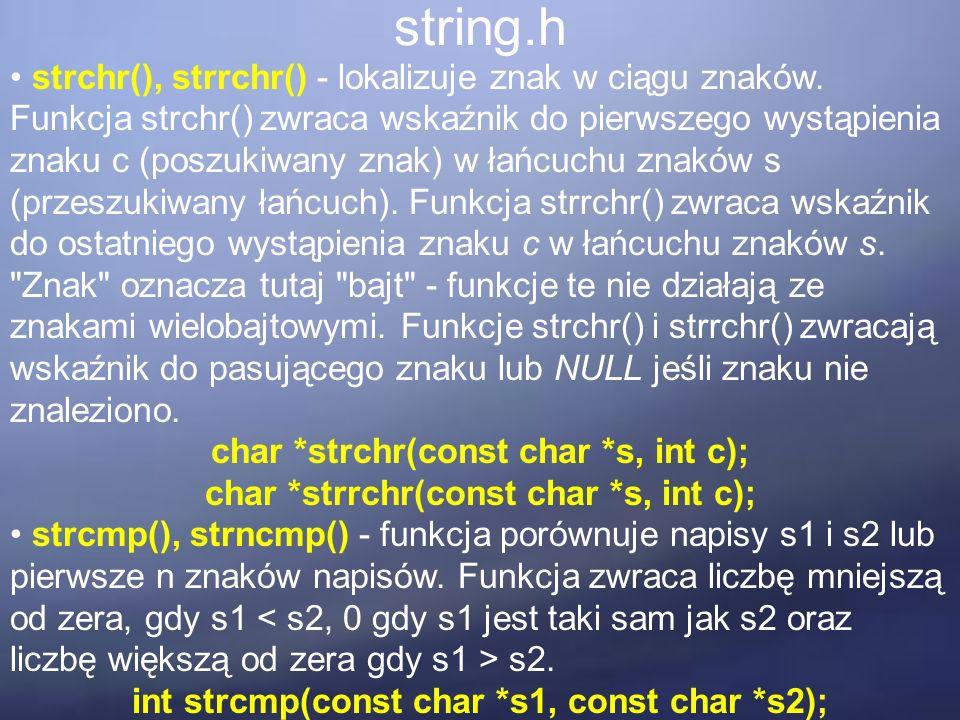 string.h strchr(), strrchr() - lokalizuje znak w ciągu znaków.