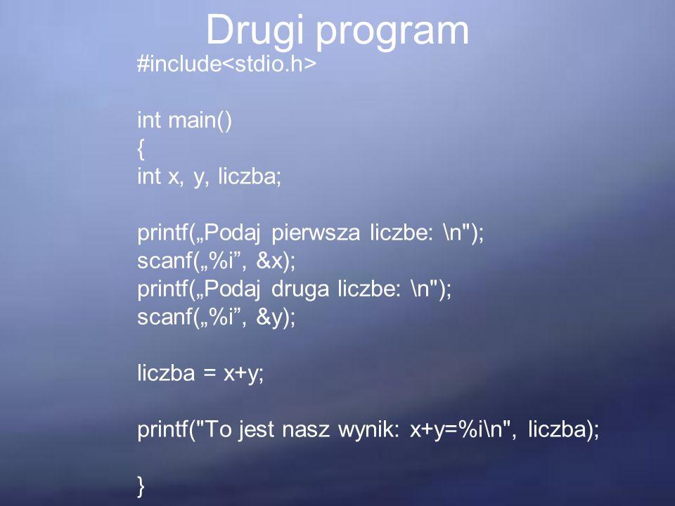 """Drugi program #include int main() { int x, y, liczba; printf(""""Podaj pierwsza liczbe: \n"""