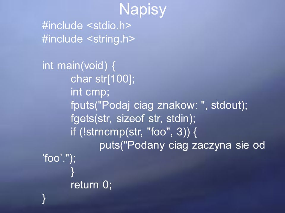 Napisy #include int main(void) { char str[100]; int cmp; fputs(