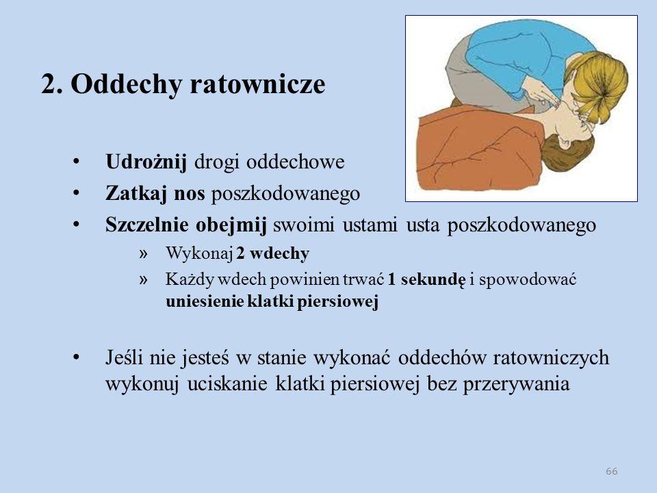 2. Oddechy ratownicze Udrożnij drogi oddechowe Zatkaj nos poszkodowanego Szczelnie obejmij swoimi ustami usta poszkodowanego » Wykonaj 2 wdechy » Każd