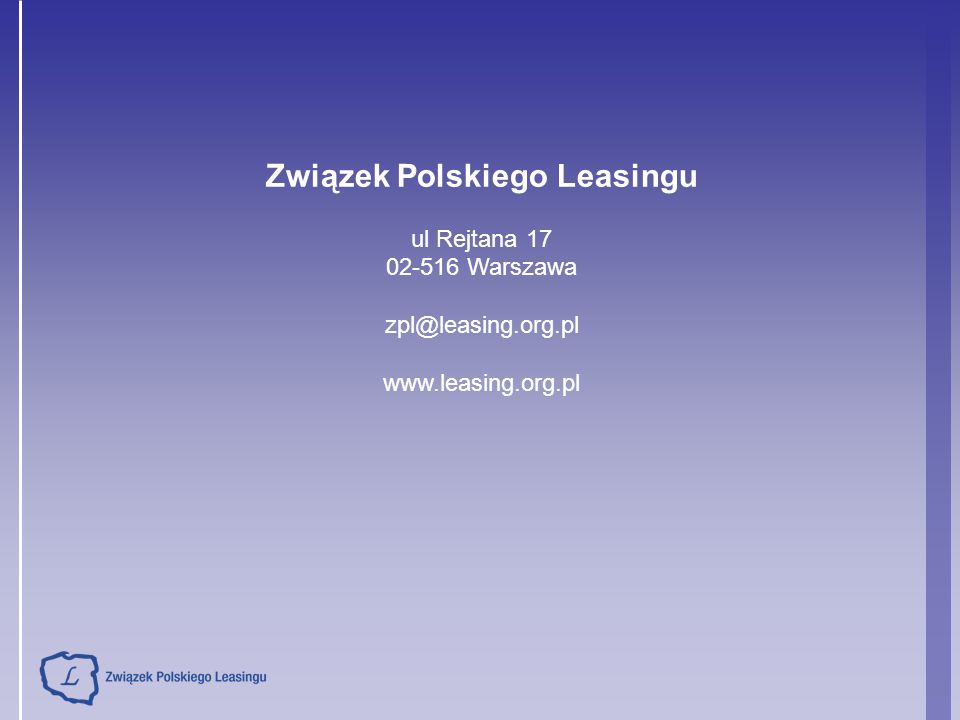 Związek Polskiego Leasingu ul Rejtana 17 02-516 Warszawa zpl@leasing.org.pl www.leasing.org.pl