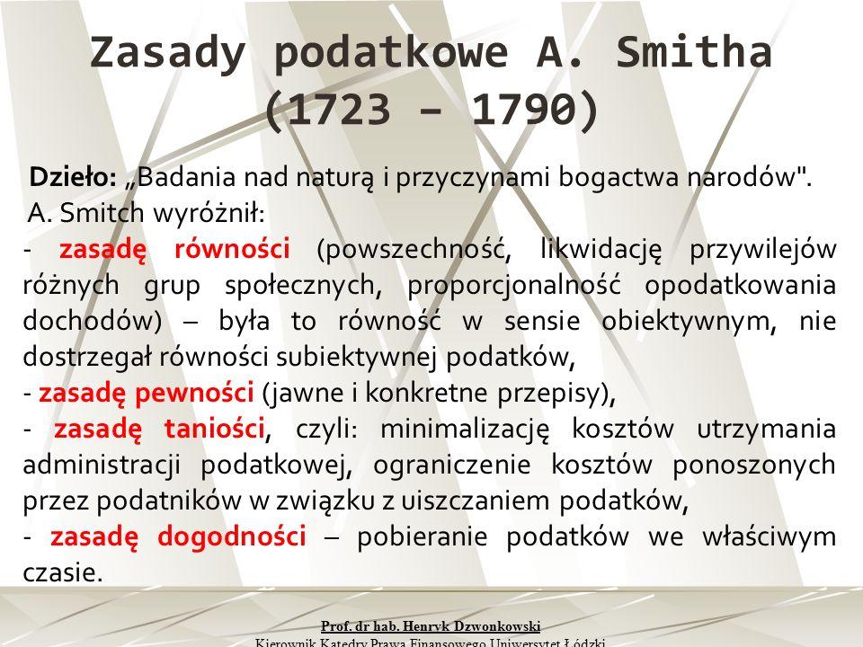 """Zasady podatkowe A. Smitha (1723 – 1790) Dzieło: """"Badania nad naturą i przyczynami bogactwa narodów"""
