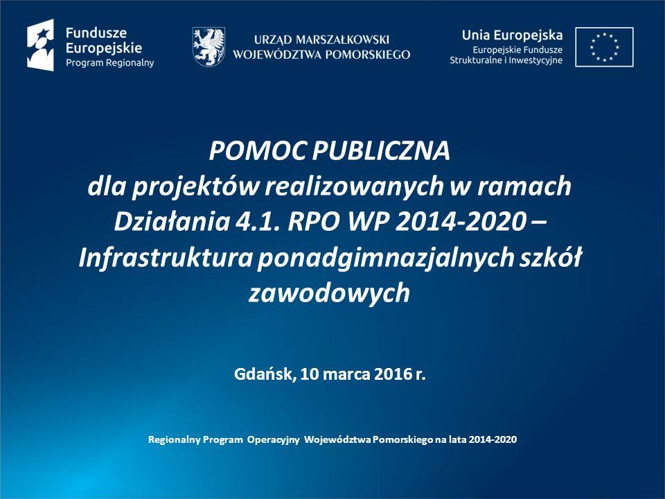 POMOC PUBLICZNA dla projektów realizowanych w ramach Działania 4.1. RPO WP 2014-2020 – Infrastruktura ponadgimnazjalnych szkół zawodowych Regionalny P