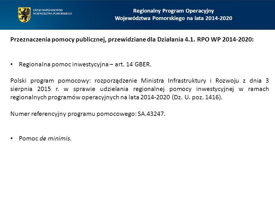 Regionalny Program Operacyjny Województwa Pomorskiego na lata 2014-2020 Przeznaczenia pomocy publicznej, przewidziane dla Działania 4.1.