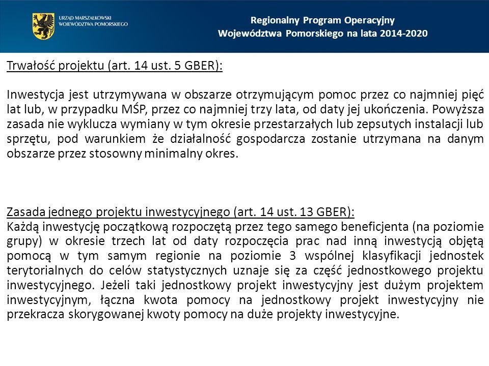 Trwałość projektu (art. 14 ust. 5 GBER): Inwestycja jest utrzymywana w obszarze otrzymującym pomoc przez co najmniej pięć lat lub, w przypadku MŚP, pr