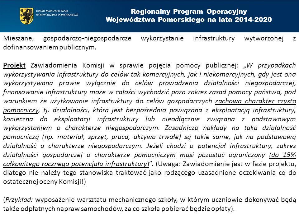 Regionalny Program Operacyjny Województwa Pomorskiego na lata 2014-2020 Mieszane, gospodarczo-niegospodarcze wykorzystanie infrastruktury wytworzonej z dofinansowaniem publicznym.