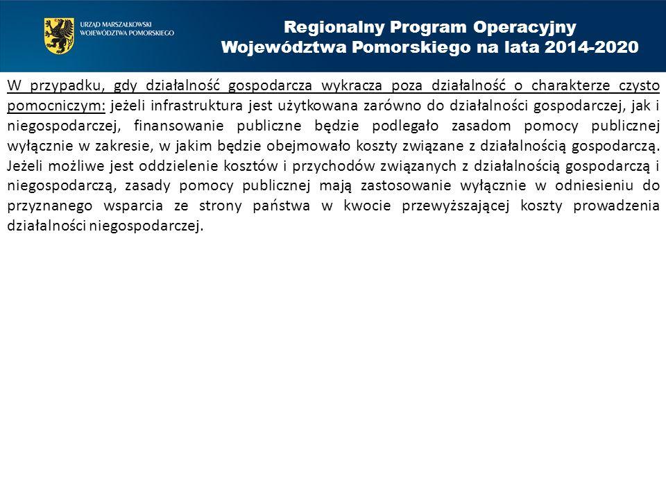 Regionalny Program Operacyjny Województwa Pomorskiego na lata 2014-2020 W przypadku, gdy działalność gospodarcza wykracza poza działalność o charakter