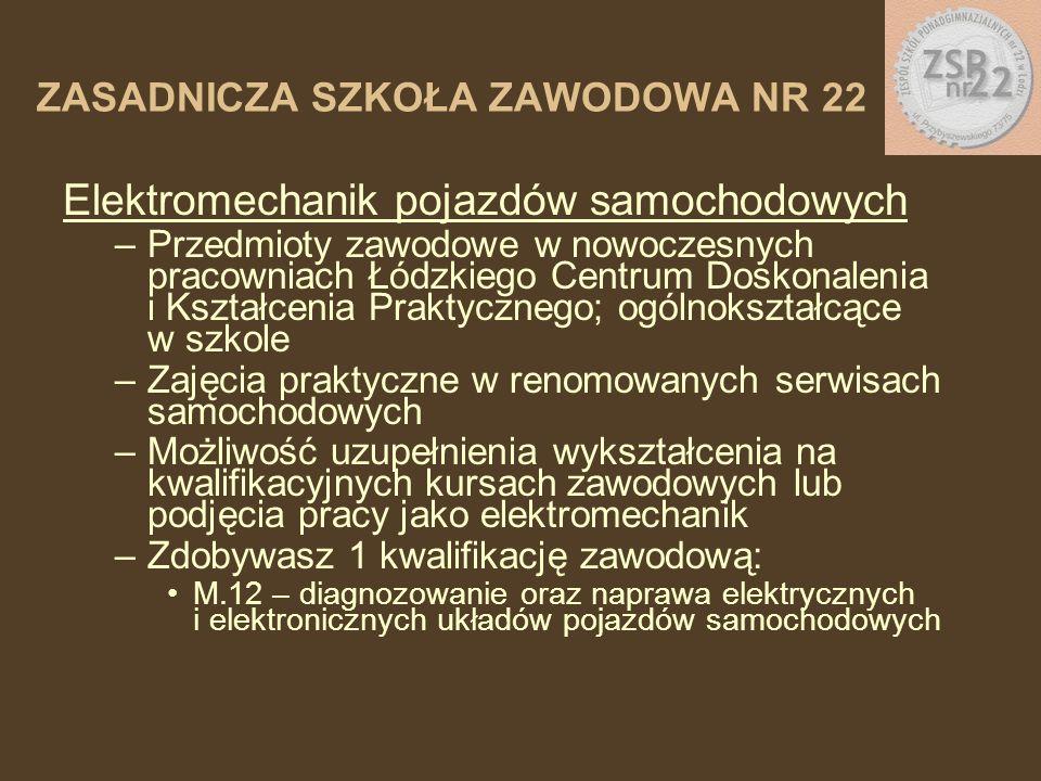 Elektromechanik pojazdów samochodowych –Przedmioty zawodowe w nowoczesnych pracowniach Łódzkiego Centrum Doskonalenia i Kształcenia Praktycznego; ogól