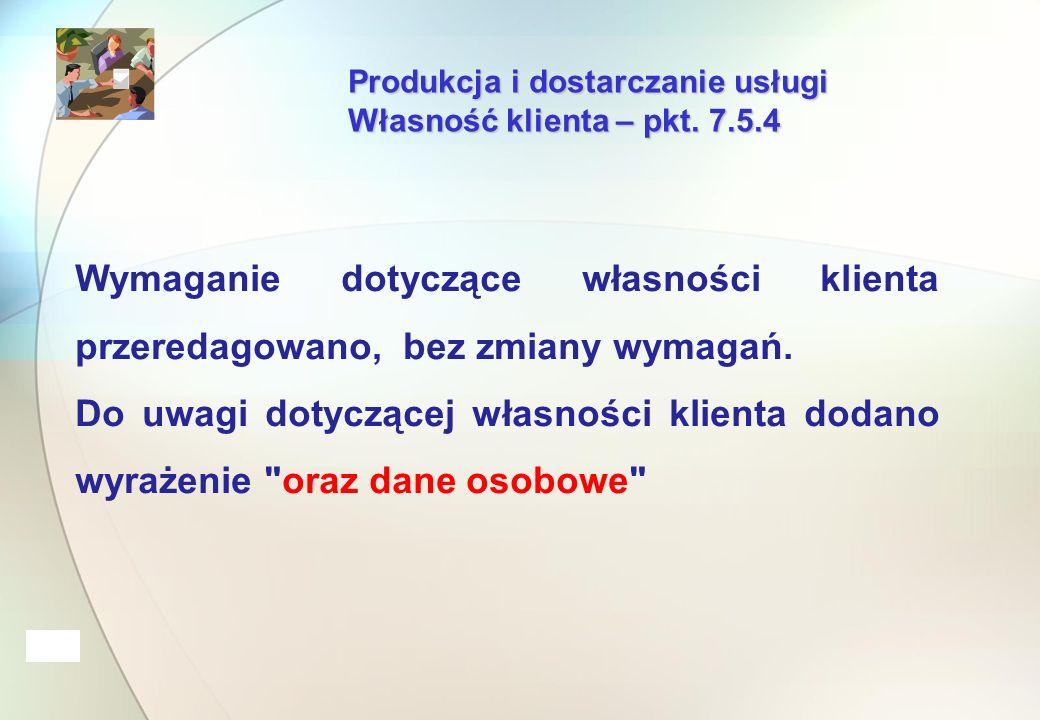 Produkcja i dostarczanie usługi Własność klienta – pkt.