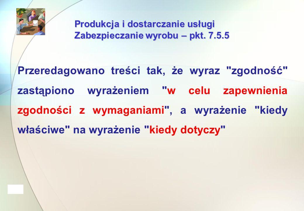 Produkcja i dostarczanie usługi Zabezpieczanie wyrobu – pkt.
