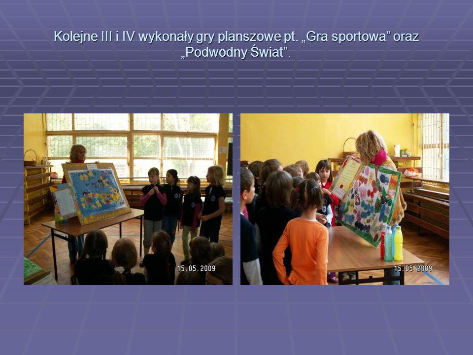 """Kolejne III i IV wykonały gry planszowe pt. """"Gra sportowa oraz """"Podwodny Świat ."""