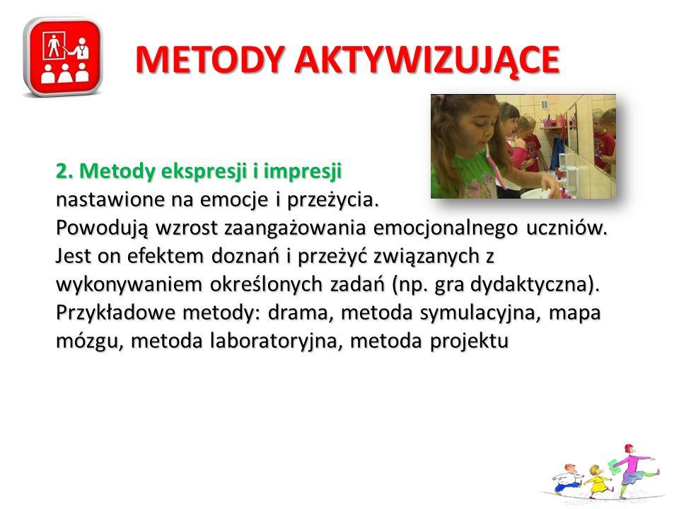 2.Metody ekspresji i impresji nastawione na emocje i przeżycia.