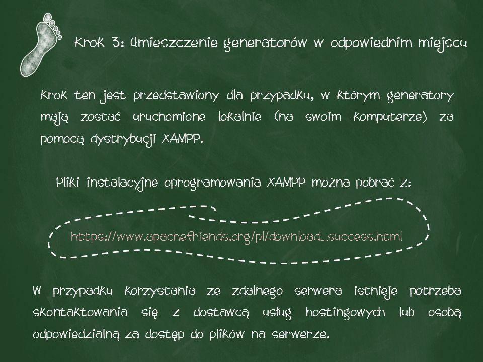 Krok 3: Umieszczenie generatorów w odpowiednim miejscu Krok ten jest przedstawiony dla przypadku, w którym generatory mają zostać uruchomione lokalnie (na swoim komputerze) za pomocą dystrybucji XAMPP.