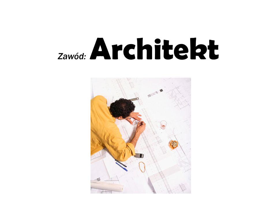 Architekt Przedstawiciel zawodu polegającego na realizacji na zlecenie zamawiającego obiektów architektury.