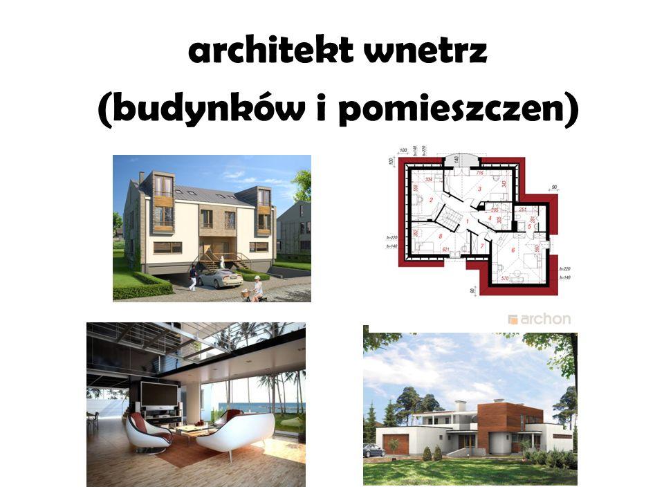 architekt wnetrz (budynków i pomieszczen)